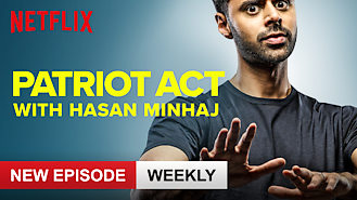 Is Patriot Act with Hasan Minhaj on Netflix?
